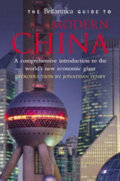 The Britannica guide to modern China av Jonathan Fenby (Heftet)