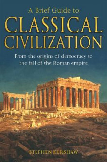 A Brief Guide to Classical Civilization av Stephen Kershaw (Heftet)