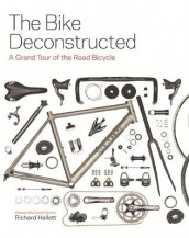 The Bike Deconstructed av Richard Hallett (Innbundet)