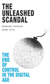 The Unleashed Scandal av Hanne Detel og Bernhard Poerksen (Heftet)