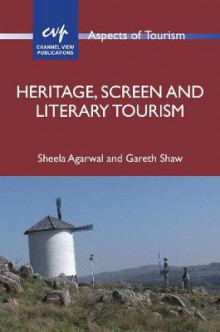 Heritage, Screen and Literary Tourism av Sheela Agarwal og Professor Gareth Shaw (Innbundet)