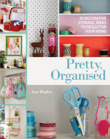 Pretty, Organised av Jane Hughes (Heftet)