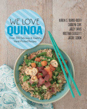 We Love Quinoa av Karen S Burns-Booth, Carolyn Cope, Jassy Davis, Kristina Sloggett og Jackie Sobon (Heftet)