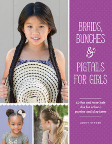 Braids, Bunches & Pigtails for Girls av Jenny Strebe (Heftet)