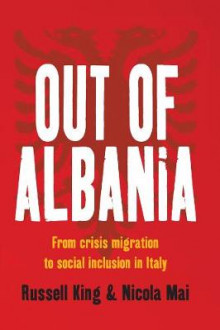Out of Albania av Russell King og Nicola Mai (Innbundet)