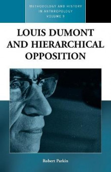 Louis Dumont and Hierarchical Oppositon av Robert Parkin (Heftet)