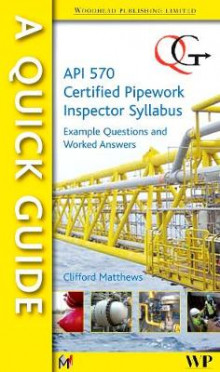 A Quick Guide to API 570 Certified Pipework Inspector Syllabus av Dr. Clifford Matthews (Heftet)