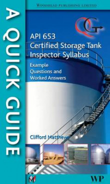 A Quick Guide to API 653 Certified Storage Tank Inspector Syllabus av Dr. Clifford Matthews (Heftet)