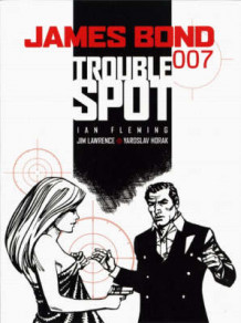 James Bond: Trouble Spot av Jim Lawrence og Yaroslav Horak (Heftet)