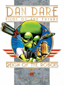 Classic Dan Dare: Reign of the Robots av Frank Hampson og Donald Harley (Innbundet)