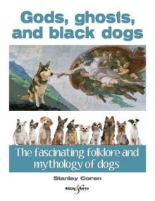 Gods, Ghosts and Black Dogs av Stanley Coren (Heftet)