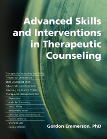 Advanced Skills and Interventions in Therapeutic Counseling av Gordon Emmerson (Heftet)