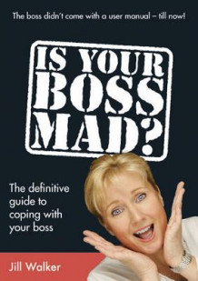 Is Your Boss Mad? av Jill Walker (Heftet)