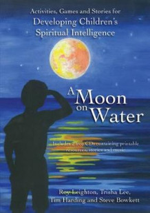 A Moon on Water av Steve Bowkett, Tim Harding, Trisha Lee og Roy Leighton (Blandet mediaprodukt)