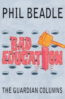 Bad Education av Phil Beadle (Heftet)