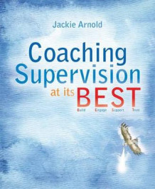 Coaching Supervision at its B.E.S.T. av Jackie Arnold (Heftet)