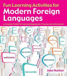 Fun Learning Activities for Modern Foreign Languages av Jake Hunton (Heftet)