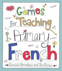 Games for Teaching Primary French av Daniele Bourdais og Sue Finnie (Heftet)