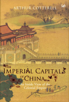 The Imperial Capitals of China av Arthur Cotterell (Innbundet)