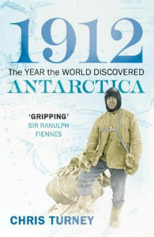 1912: The Year the World Discovered Antarctica av Chris Turney (Heftet)