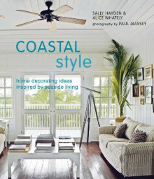 Coastal Style av Sally Hayden og Alice Whately (Innbundet)