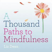 A Thousand Paths to Mindfulness av Liz Dean (Innbundet)
