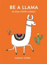 Omslag - Be a llama & stay a little calmer