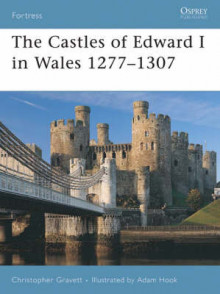 The Castles of Edward I in Wales 1277-1307 av Christopher Gravett (Heftet)