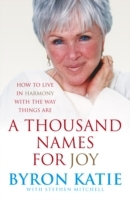 A Thousand Names For Joy av Byron Katie og Stephen Mitchell (Heftet)