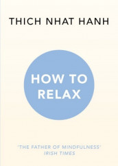 How to Relax av Thich Nhat Hanh (Heftet)