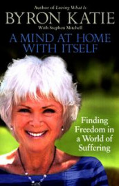 A Mind at Home with Itself av Byron Katie og Stephen Mitchell (Heftet)