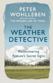 The Weather Detective av Peter Wohlleben (Heftet)