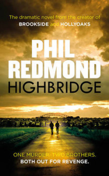 Highbridge av Phil Redmond (Innbundet)