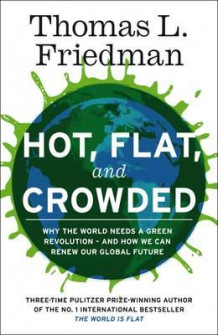 Hot, flat and crowded av Thomas L. Friedman (Innbundet)
