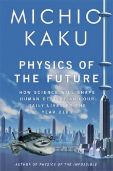 Physics of the Future av Michio Kaku (Innbundet)