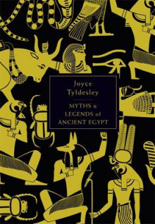 The Penguin Book of Myths and Legends of Ancient Egypt av Joyce Tyldesley (Innbundet)