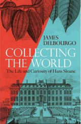 Omslag - Collecting the World: The Life and Curiosity of Hans Sloane