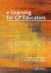 E-Learning for GP Educators av . Ian Banks, Mayur Lakhani og John Sandars (Heftet)