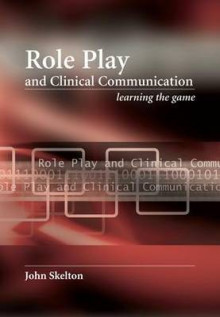 Role Play and Clinical Communication av John Skelton og Anneliese Guerin-LeTendre (Heftet)