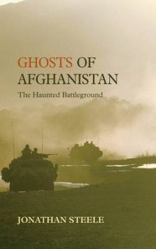 Ghosts of Afghanistan av Jonathan Steele (Innbundet)