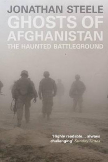 Ghosts of Afghanistan av Jonathan Steele (Heftet)