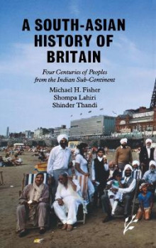 A South-Asian History of Britain av Michael H. Fisher, Shompa Lahiri og Shinder Thandi (Innbundet)