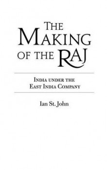 The Making of the Raj av Chandrika Kaul og Ian St.John (Innbundet)
