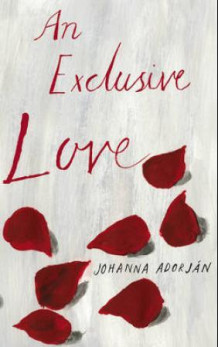 An exclusive love av Johanna Adorjan (Heftet)