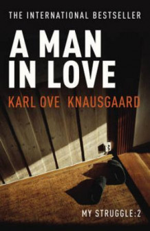 A man in love av Karl Ove Knausgård (Heftet)