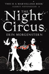 The night circus av Erin Morgenstern (Heftet)