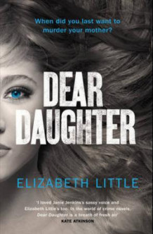 Dear daughter av Elizabeth Little (Heftet)