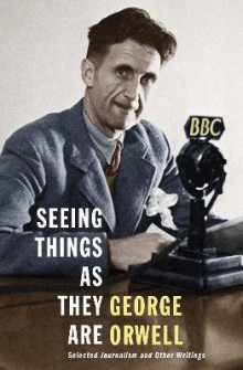 Seeing Things as They Are av George Orwell (Innbundet)
