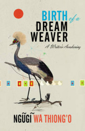 Birth of a Dream Weaver av Ngugi Wa Thiong'o (Heftet)