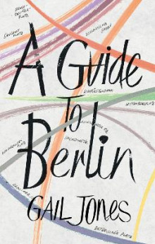 A Guide to Berlin av Gail Jones (Heftet)